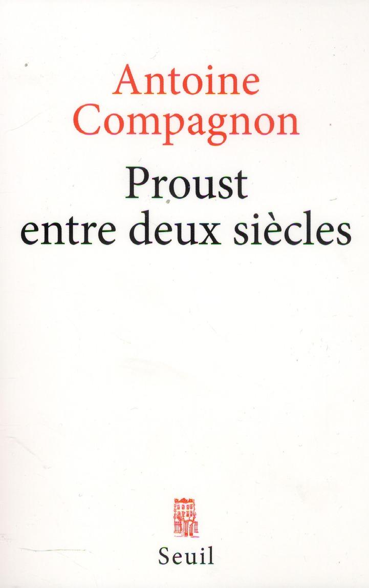 Proust entre deux siècles