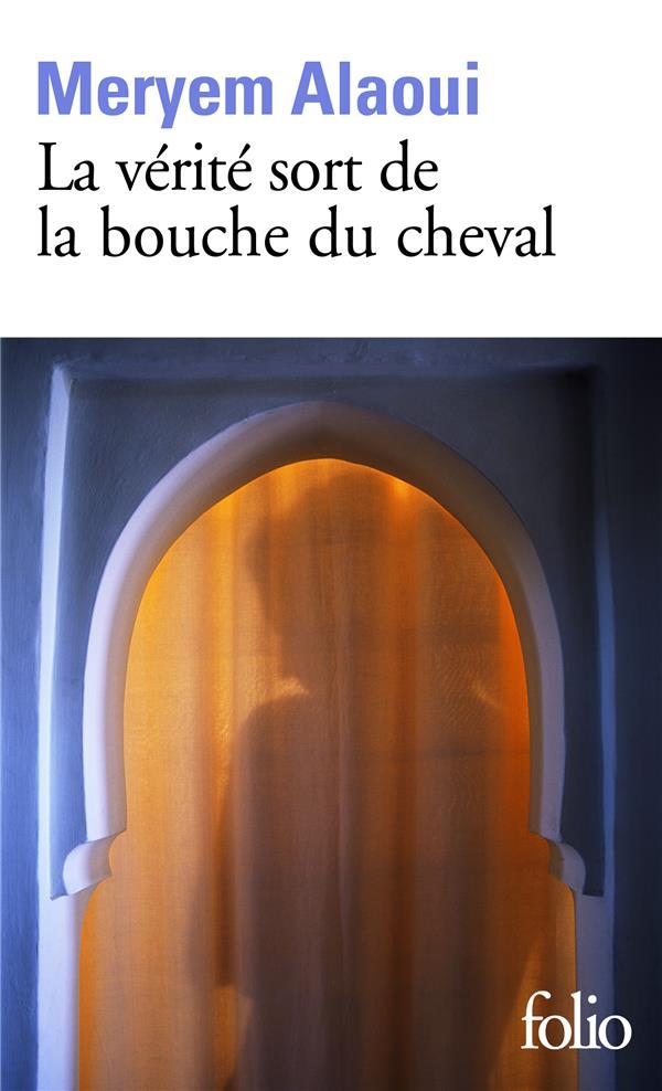 LA VERITE SORT DE LA BOUCHE DU CHEVAL ALAOUI, MERYEM