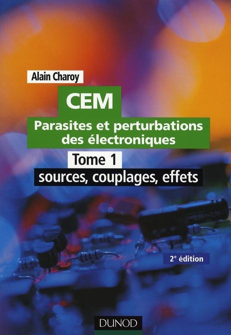 Cem - Parasites Et Perturbations Des Electroniques  - Tome 1 - Tome 1 - 2eme Edition