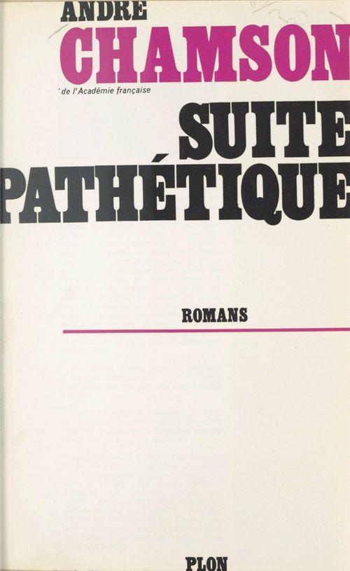 Suite pathétique  - André Chamson