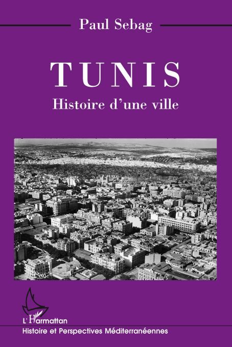 Tunis ; histoire d'une ville