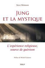 Jung et la mystique ; l'expérience religieuse, source de guérison