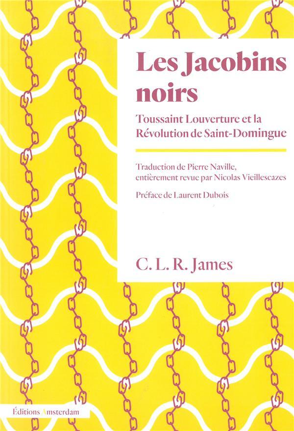 Les jacobins noirs ; Toussaint Louverture et la Révolution de Saint-Domingue
