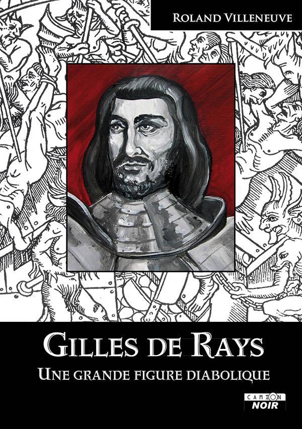 Gilles de Rays ; une grande figure diabolique