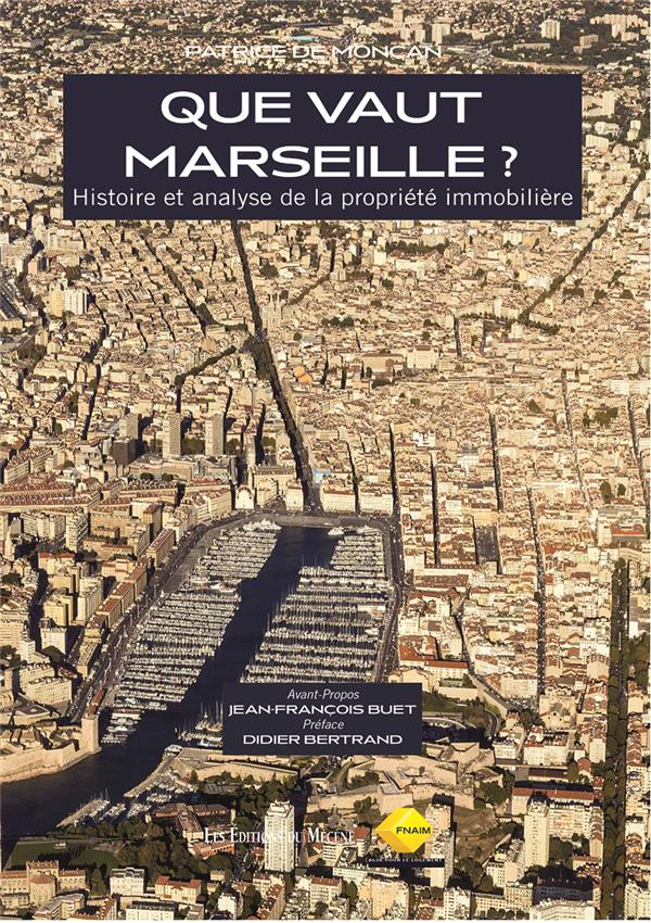 Que vaut Marseille ? histoire et analyse de la propriété immobilière