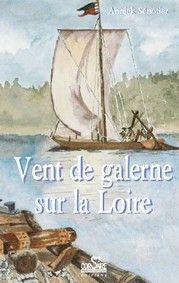 Vent de galerne sur la Loire t.1