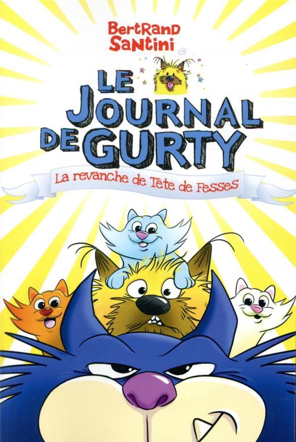 LE JOURNAL DE GURTY - LA REVANCHE DE TETE DE FESSES - T.9