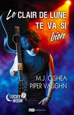 Vente EBooks : Le clair de lune te va si bien  - Piper Vaughn - M.J. O'Shea