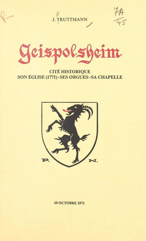 Geispolsheim, cité historique  - Robert Pfrimmer  - Joseph Truttmann  - Théodore Rieger