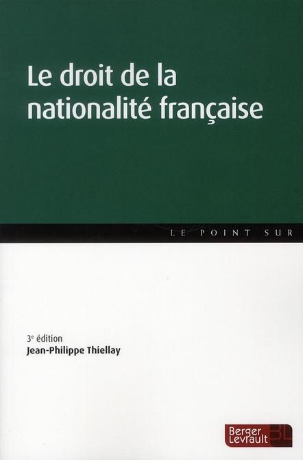 Droit de la nationalité française (3e édition)