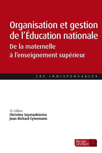 Organisation et gestion de l'Education nationale ; de la maternelle à l'enseignement supérieur (12e édition)