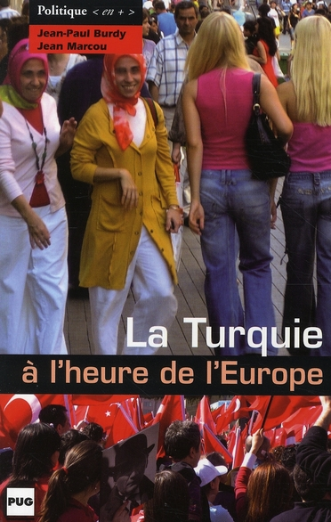 La Turquie A L'Heure De L'Europe