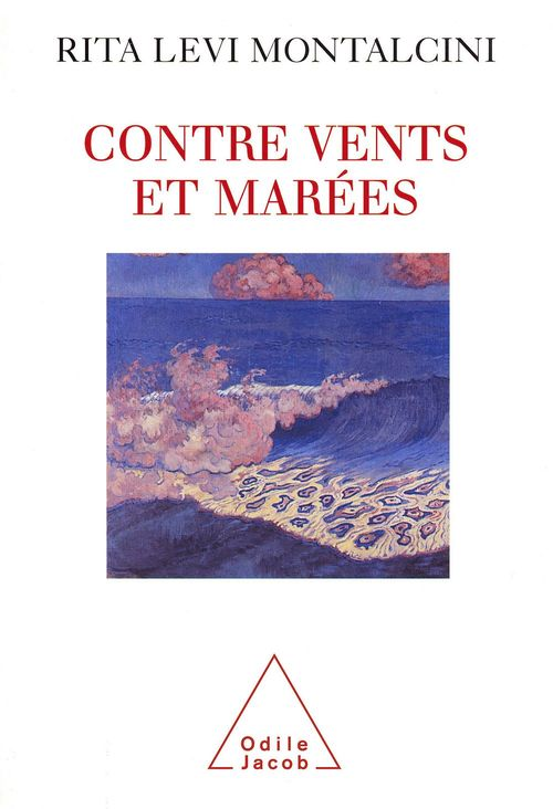 Contre vents et marées  - Rita Levi Montalcini