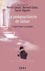 Vente EBooks : La pédopsychiatrie de liaison  - Bernard Golse - Sylvie Séguret - Pierre CANOUI
