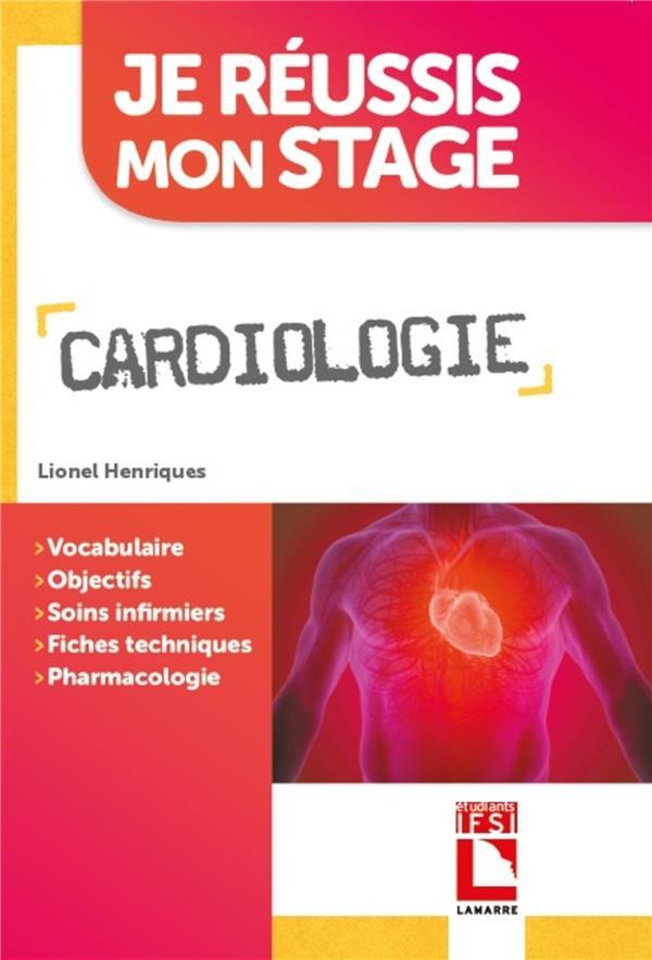 Cardiologie ; vocabulaire  objectifs  soins infirmiers  fiches techniques  pharmacologie
