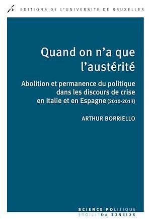 Vente Livre Numérique : Quand on n'a que l'austérité  - Arthur Borriello