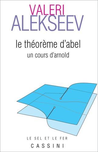 Le théorème d'Abel ; un cours d'Arnold
