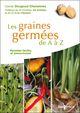 Les graines germées de A à Z  - Carole Dougoud Chavannes  - Dougoud Chavannes Ca
