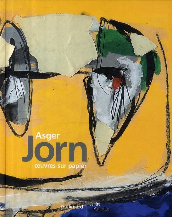 Asger Jorn ; oeuvres sur papier (1914-1973)