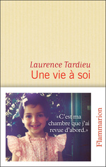 Une vie à soi  - Laurence Tardieu - Laurence Tardieu - Laurence TARDIEU