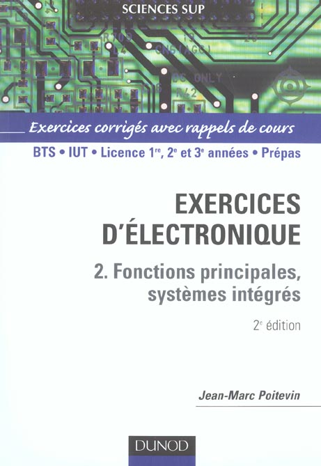 Electronique - Tome 2 - 2eme Edition - Fonctions Principales, Systemes Integres