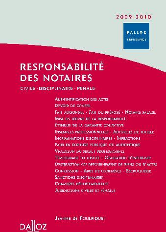 responsabilité des notaires ; civile, disciplinaire, pénale (édition 2009/2010)