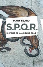 S.P.Q.R. ; histoire de l'ancienne Rome  - Mary Beard