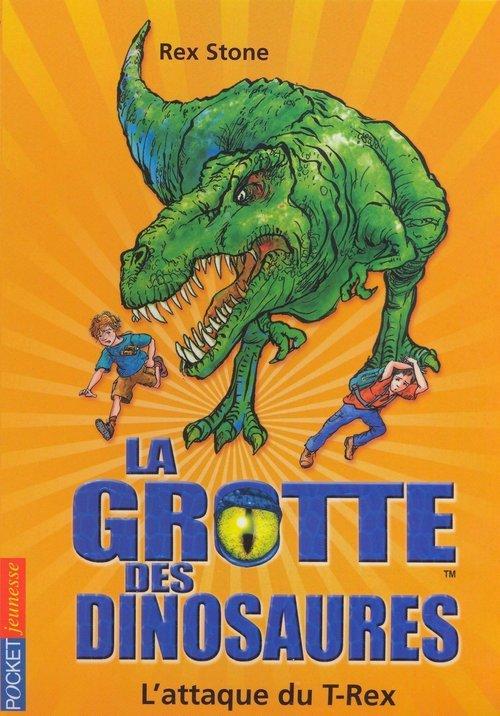 la grotte des dinosaures t.1 ; l'attaque du T-Rex