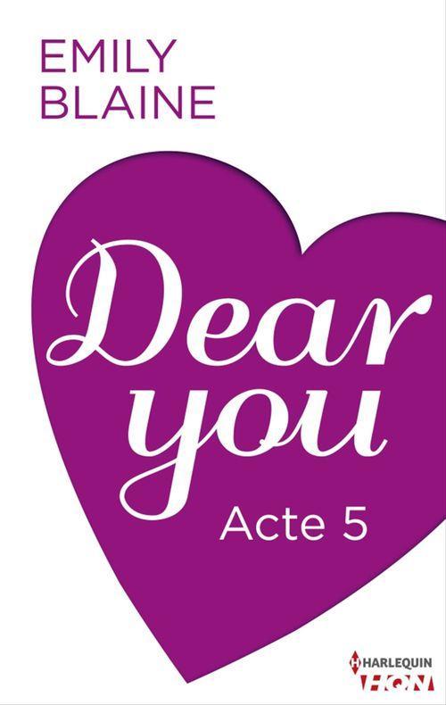 Vente Livre Numérique : Dear You - Acte 5  - Emily Blaine