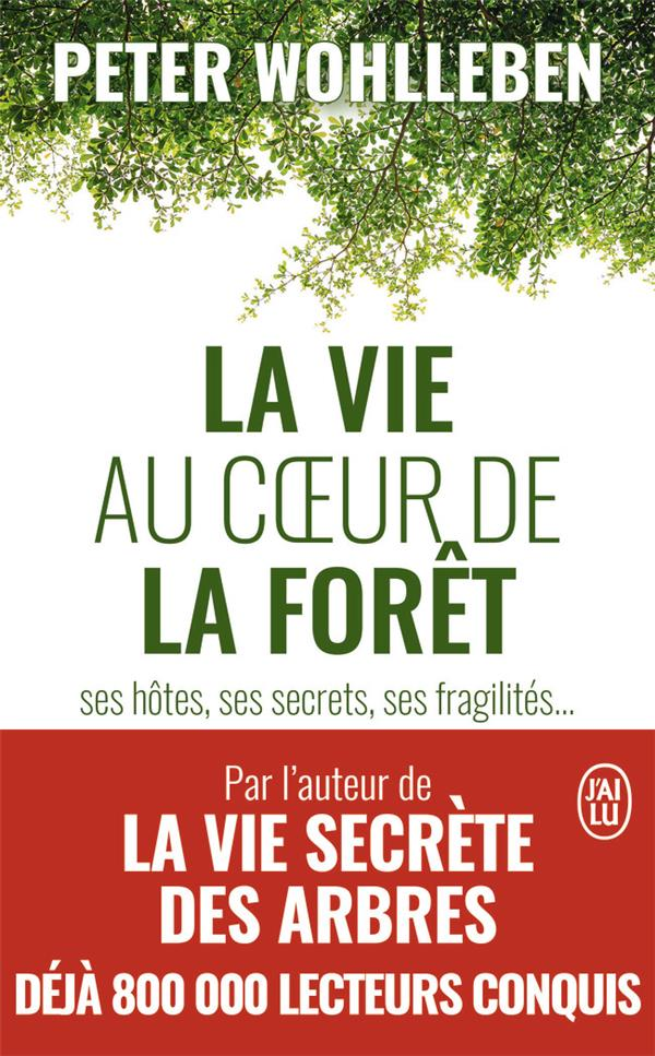 La vie au coeur de la forêt ses hôtes, ses secrets, ses fragilités...