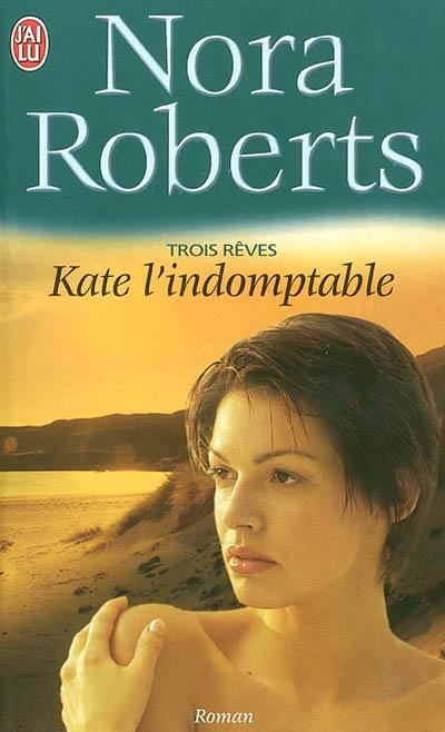 Trois rêves T.2 ; Kate l'indomptable