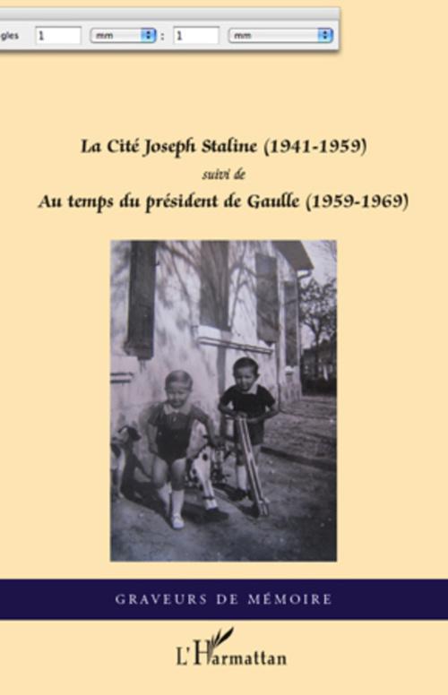 La cité Joseph Staline (1941-1959) ; au temps du président de Gaulle (1959-1969)