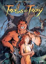 Trolls de Troy T04  - Christophe Arleston - Jean-Louis Mourier
