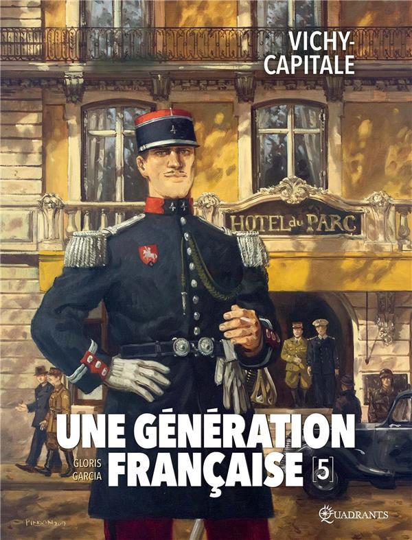 une génération française t.5 ; Vichy-capitale