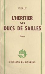 L´héritier des ducs de Sailles  - Delly