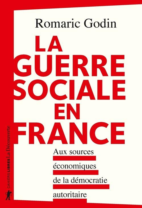 La guerre sociale en France ; aux sources économiques de la démocratie autoritaire
