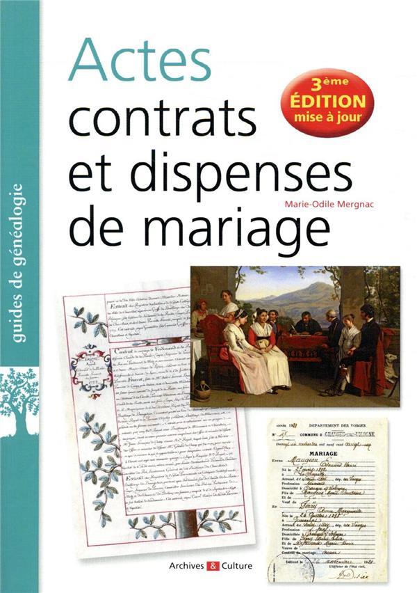 Actes, contrats et dispenses de mariage ; comment retrouver ces documents essentiels ? (3e édition)