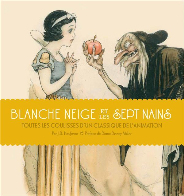 Blanche Neige ; tout l'art de la création des classiques de Disney
