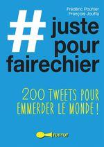 Vente EBooks : #justepourfairechier  - François Jouffa - François Pouhier