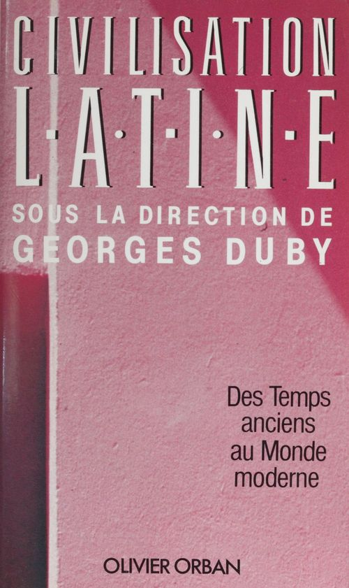 Civilisation latine  - Georges Duby