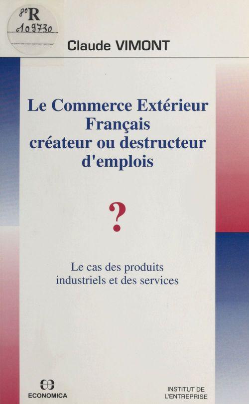 Le commerce exterieur francaiss ; createur ou destructeur d'emplois