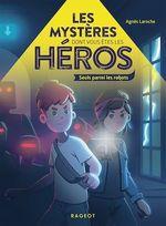 Vente Livre Numérique : Les mystères dont vous êtes les héros - Seuls parmi les robots  - Agnès Laroche
