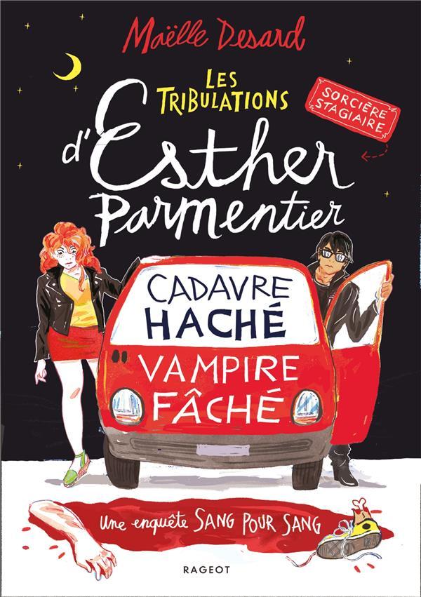 Les tribulations d'Esther Parmentier, sorcière stagiaire ; cadavre haché, vampire fâché