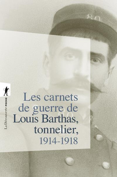 Les Carnets De Guerre De Louis Barthas, Tonnelier ; 1914-1918