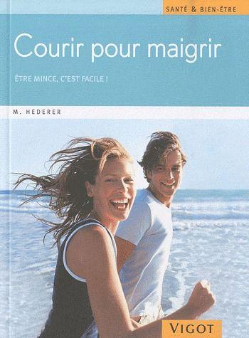 Courir Pour Maigrir ; Etre Mince, C'Est Facile !