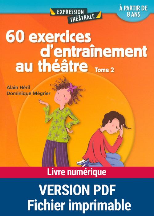 60 exercices d'entrainement au théâtre t.2