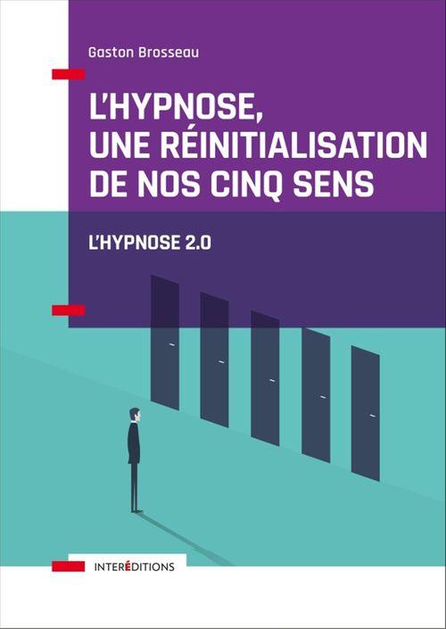 L'hypnose, une réinitialisation de nos cinq sens - 2ed.