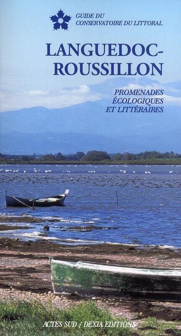 Languedoc-Roussillon ; promenades écologiques et littéraires