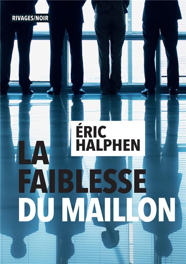 LA FAIBLESSE DU MAILLON