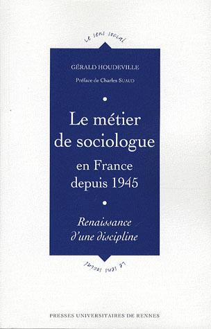 Métier de sociologue en France depuis 1945 ; renaissance d'une discipline